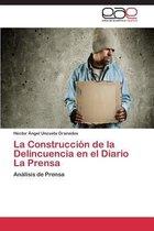 La Construccion de La Delincuencia En El Diario La Prensa
