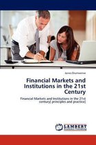 Financial Markets and Institutions in the 21st Century