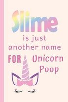 Slime is just Another Name for Unicorn Poop
