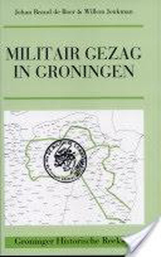 Militair gezag in Groningen - J.B. De Boer | Fthsonline.com