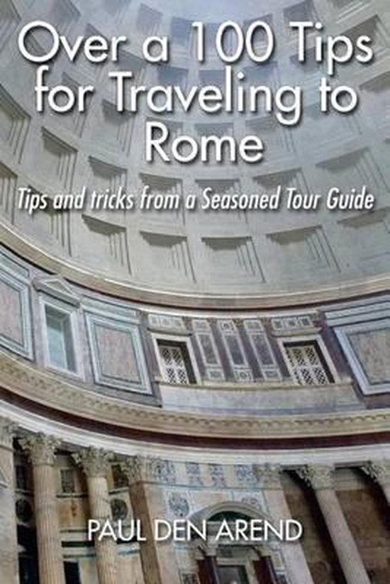 Over a 100 Tips for Traveling to Rome