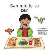 Sammie is te dik - uitleg voor kinderen over gewichtscontrole