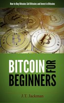Bitcoin for Beginners - How to Buy Bitcoins, Sell Bitcoins, and Invest in Bitcoins