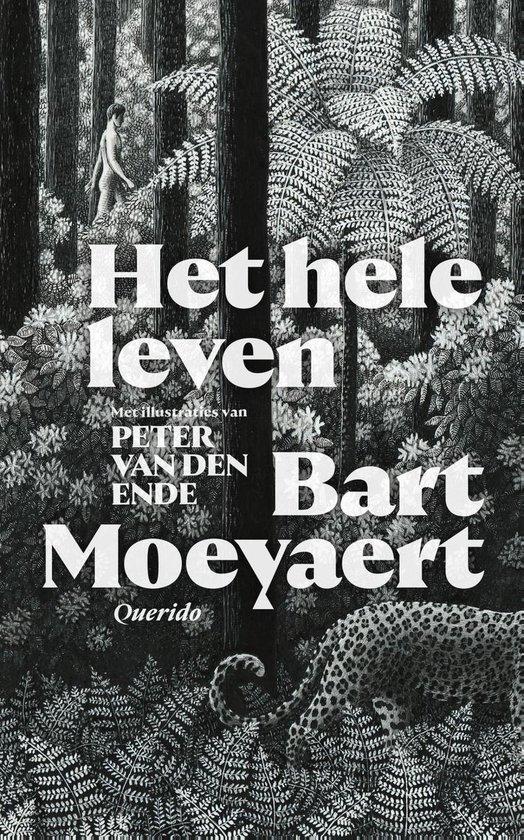 Het hele leven - Bart Moeyaert | Fthsonline.com