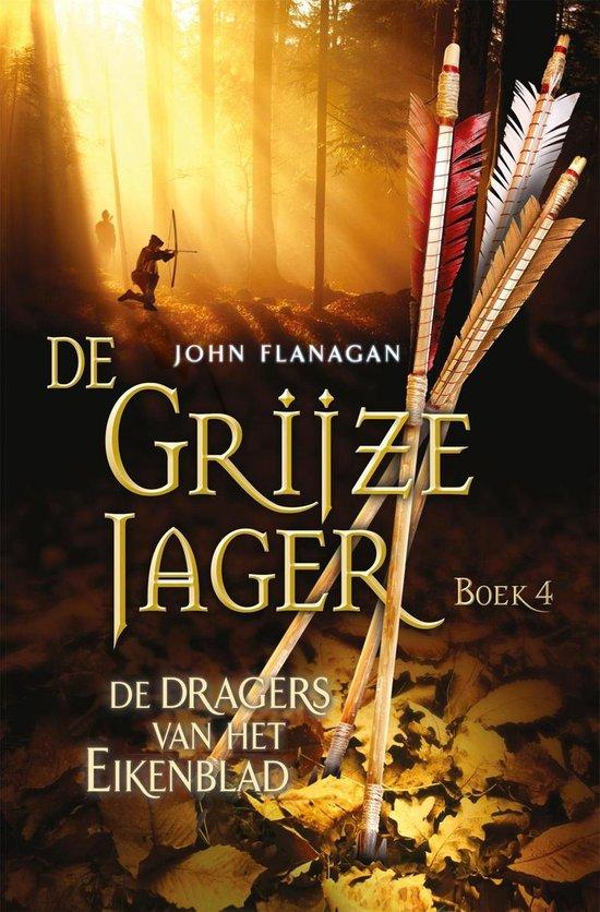 De Grijze Jager 4 - De dragers van het Eikenblad - John Flanagan pdf epub