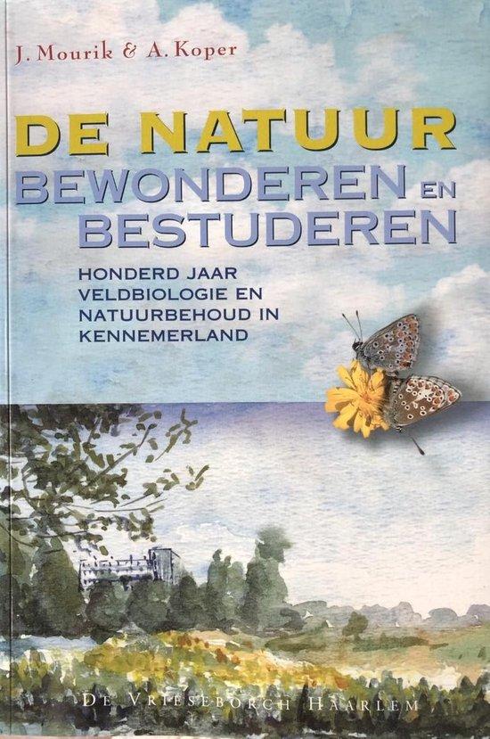 De Natuur Bewonderen En Bestuderen - J. Mourik | Readingchampions.org.uk