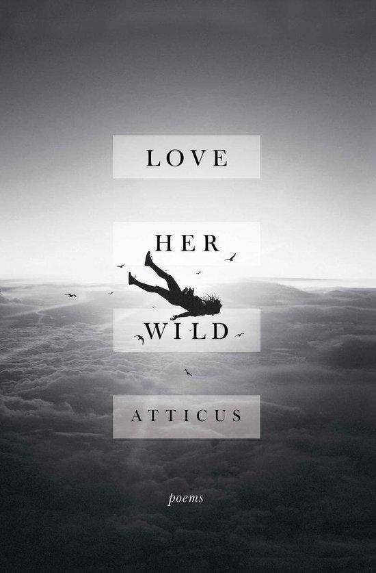 Boek cover Love Her Wild van Atticus Poetry (Paperback)