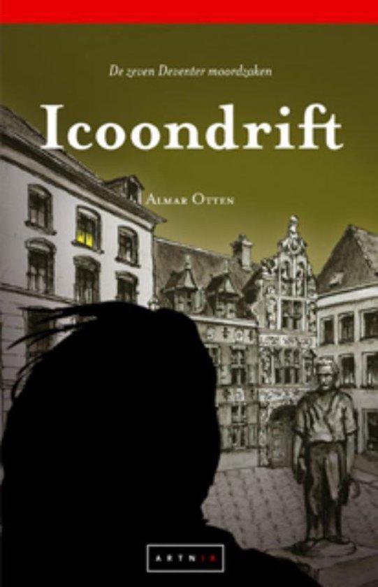 De zeven Deventer moordzaken 2 - Icoondrift - A.M. Otten |