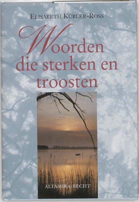 Woorden Die Sterken En Troosten - Elisabeth Kübler-Ross | Fthsonline.com