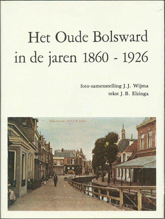 Oude bolsward in de jaren 1860-1926 - Elzinga | Readingchampions.org.uk