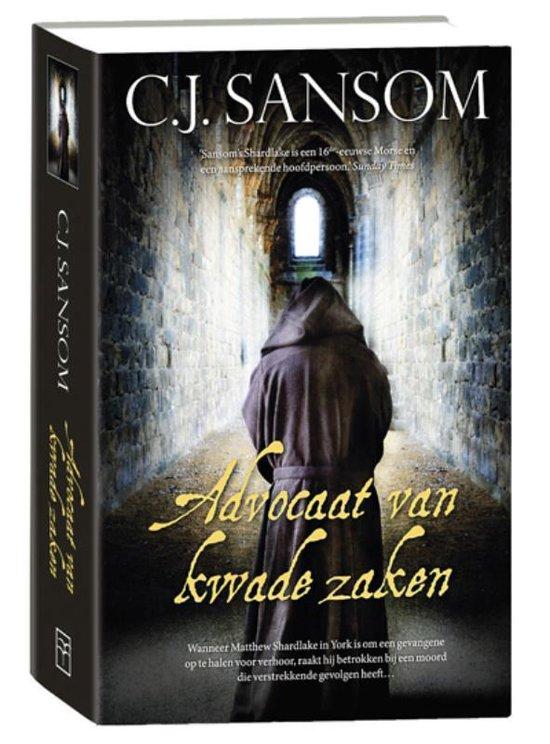 Advocaat van kwade zaken - C.J. Sansom  