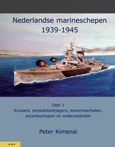 Militaire Historie 1 - Nederlandse Marineschepen 1940-1945 1