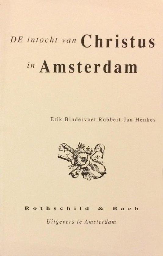 Intocht van christus in Amsterdam - Bindervoet   Fthsonline.com