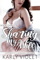 Hotwife's Hidden Desires Sharing My Wife