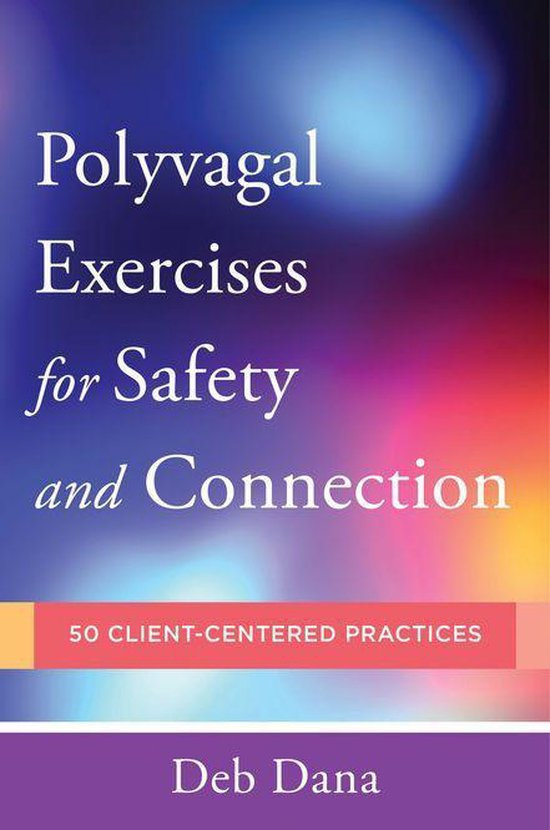 Boek cover Polyvagal Exercises for Safety and Connection: 50 Client-Centered Practices (Norton Series on Interpersonal Neurobiology) van Deb Dana (Onbekend)