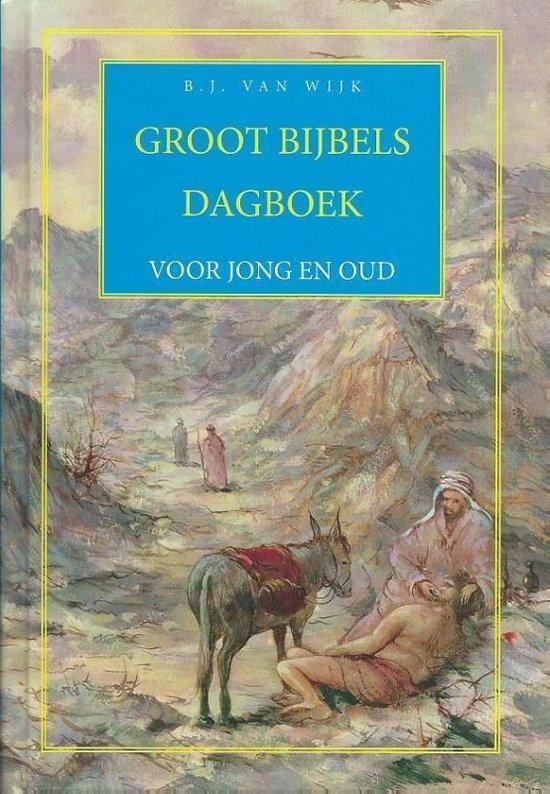 Groot bijbels dagboek voor jong en oud - B.J. van Wijk   Fthsonline.com
