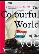 Colourful world of the voc, the national anniversary book 1602-2002