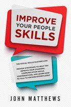 Improve Your People Skills: The Social Skills Masterclass