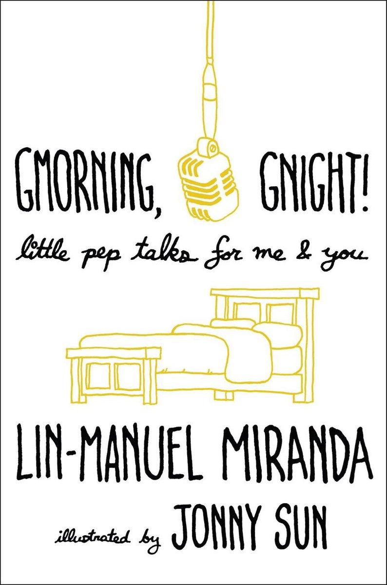 Gmorning, Gnight! - Lin-Manuel Miranda