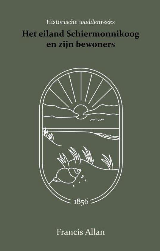 Het eiland Schiermonnikoog en zijn bewoners - Francis Allan  