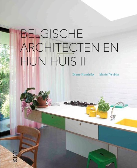 Belgische architecten en hun huis - Muriel Verbist |