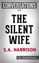 The Silent Wife: A Novel by A. S. A. Harrison   Conversation Starters