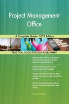 Project Management Office A Complete Guide - 2019 Edition