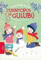 Cuentopos de Gulubu / Silly Stories of Gulubu