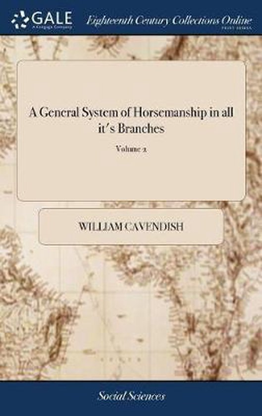 A General System of Horsemanship in all it's Branches