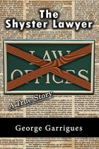 Omslag The Shyster Lawyer: A True Story