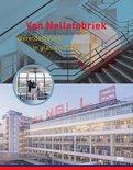 Van Nellefabriek. Werelderfgoed in glas en staal