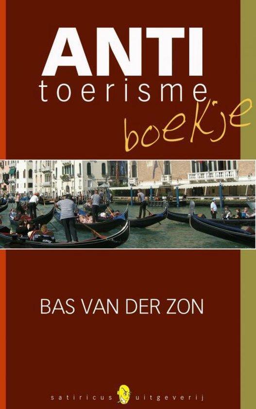 Het antitoerismeboekje - Bas van der Zon |