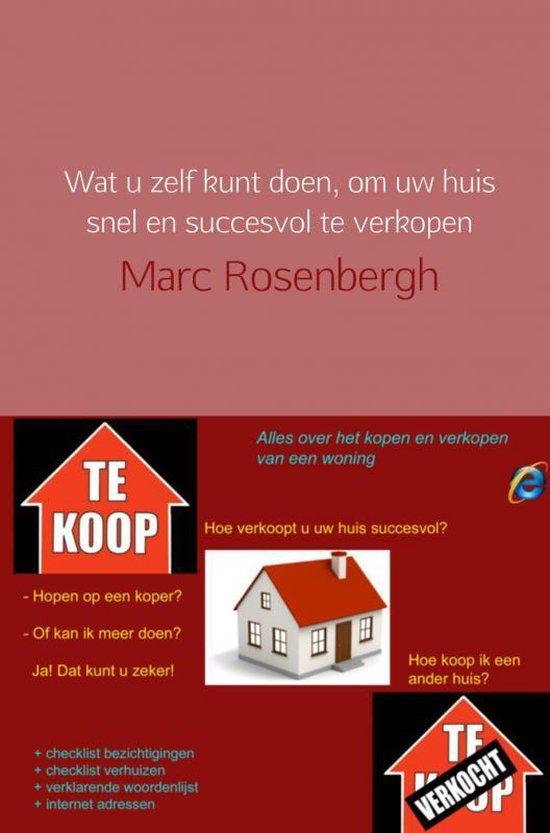 Wat u zelf kunt doen, om uw huis snel en succesvol te verkopen - Marc Rosenbergh pdf epub