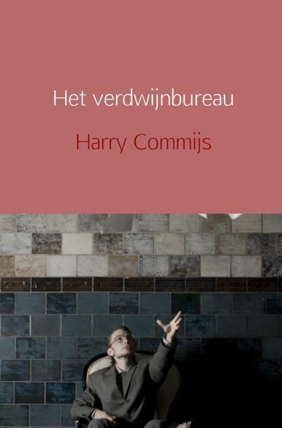Het verdwijnbureau - Harry Commijs  