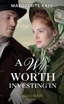 A Wife Worth Investing In (Mills & Boon Historical) (Penniless Brides of Convenience, Book 2)