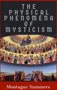 The Physical Phenomena of Mysticism