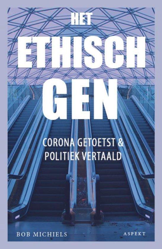Het ethisch gen Corona - getoetst & politiek vertaald