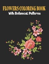 Flowers Coloring Book with Bontanical Patterns