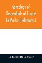 Genealogy of Descendants of Claude Le Maitre (Delamater.)
