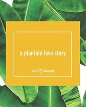 A Plantain Love Story
