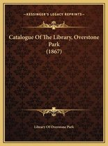 Catalogue of the Library, Overstone Park (1867) Catalogue of the Library, Overstone Park (1867)