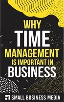 Why Time Management Is Important In Business