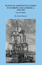 Scots-Scandinavian Links in Europe and America, 1550-1850. Second Edition