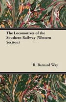 The Locomotives of the Southern Railway (Western Section)