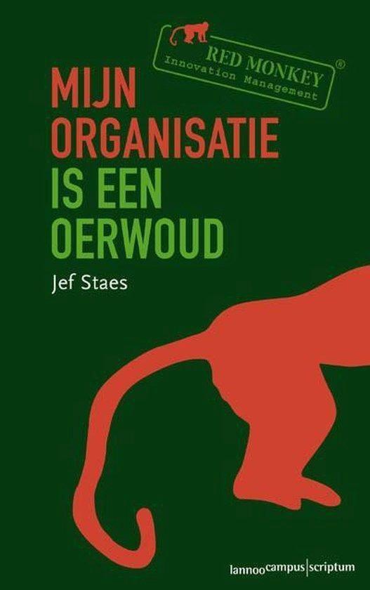 Mijn organisatie is een oerwoud - Jef Staes |