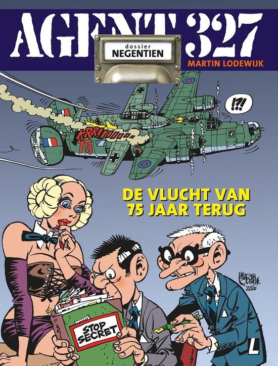 Agent 327 19 - De vlucht van 75 jaar terug - Martin Lodewijk |