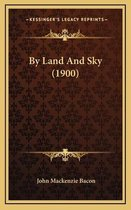 By Land and Sky (1900)