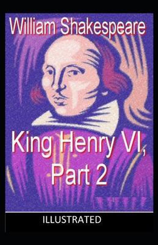 Henry VI, Part 2 ILLUSTRATED