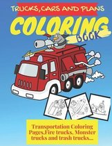 Trucks, Planes and Cars Coloring Book: Trucks, Planes and Cars Coloring Book