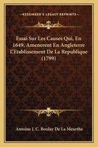 Essai Sur Les Causes Qui, En 1649, Amenerent En Angleterre L'Etablissement de La Republique (1799)